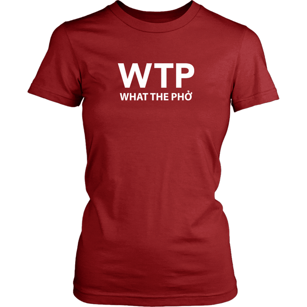 WTP What The Pho Ladies Tee