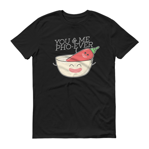 You and Me Pho-Ever T-Shirt