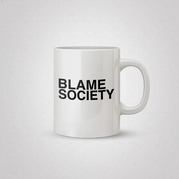 Blame Society Coffee Mug