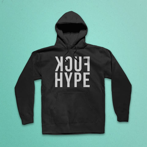 Fuck Hype Hooded Sweatshirt
