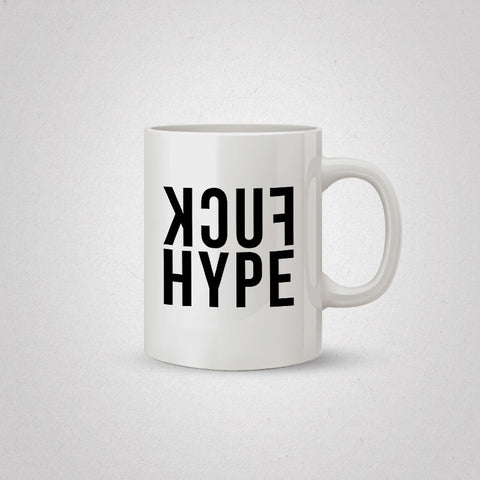 Fuck Hype Coffee Mug