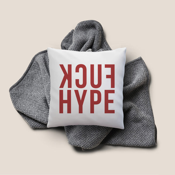 Fuck Hype Throw Pillow