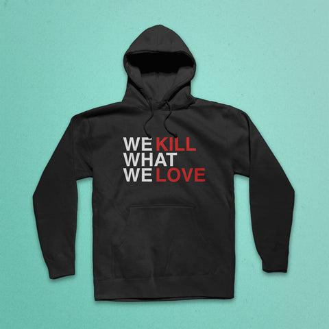 Kill Love Hooded Sweatshirt