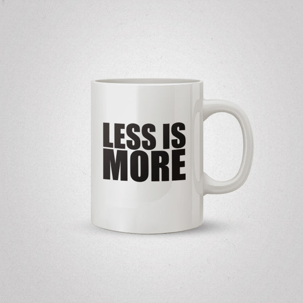 More or Less Coffee Mug