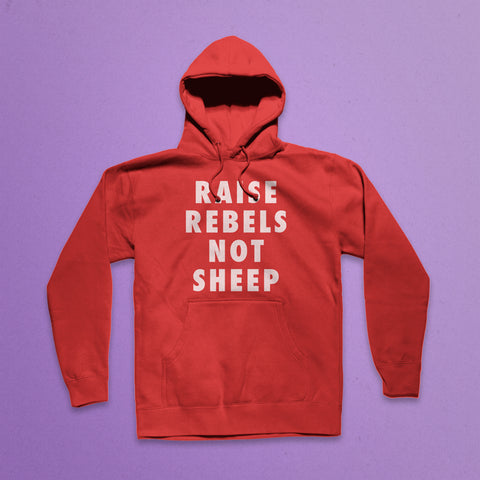Raise Rebels Hooded Sweatshirt