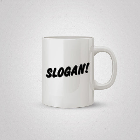 Slogan Coffee Mug