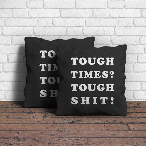 Tough Times Throw Pillow