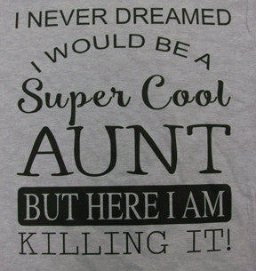 Short Sleeve Super Cool Aunt Tee