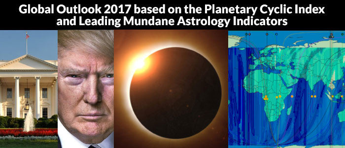 GLOBAL OUTLOOK 2017 based on the Planetary Cyclic Index and Leading Mundane Astrology Indicators (video recording)