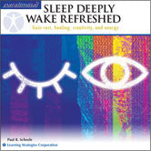 Sleep Deeply/Wake Refreshed