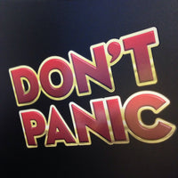 Don't Panic - In Large Friendly Letters