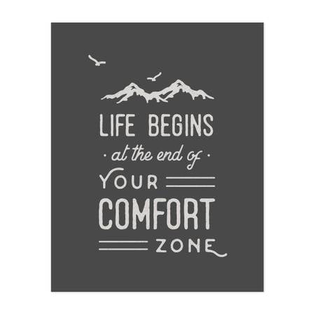 Life Begins at the End of Your Comfort Zone Print
