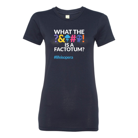 """What the ***** is a Factotum?"" Women's T-Shirt"