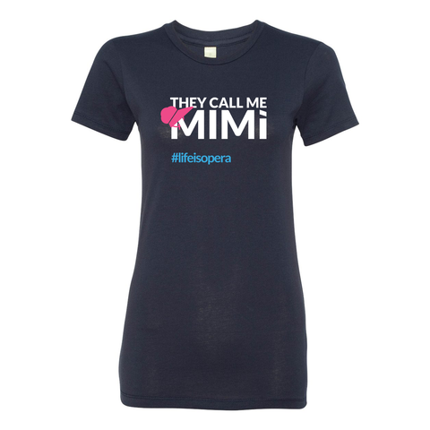 """They Call me Mimì"" Women's T-Shirt"
