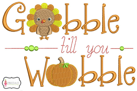 """Gobble till you Wobble"" embroidery."