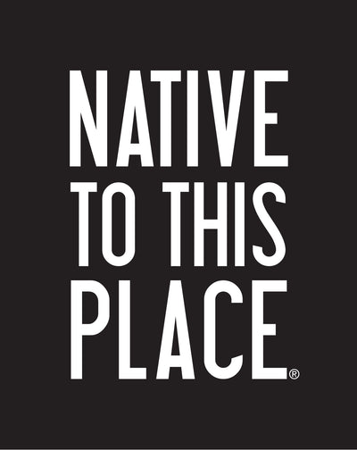 Native to this Place