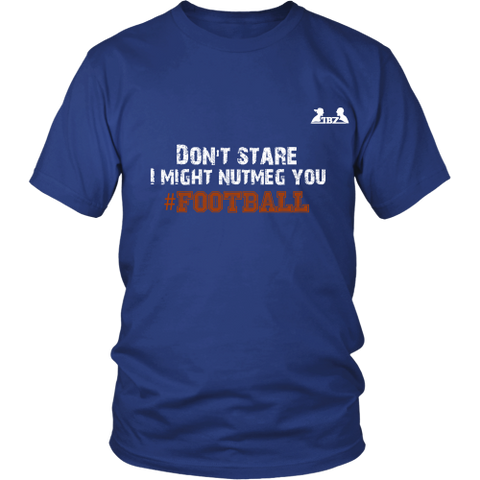 Don't Stare Unisex Shirt