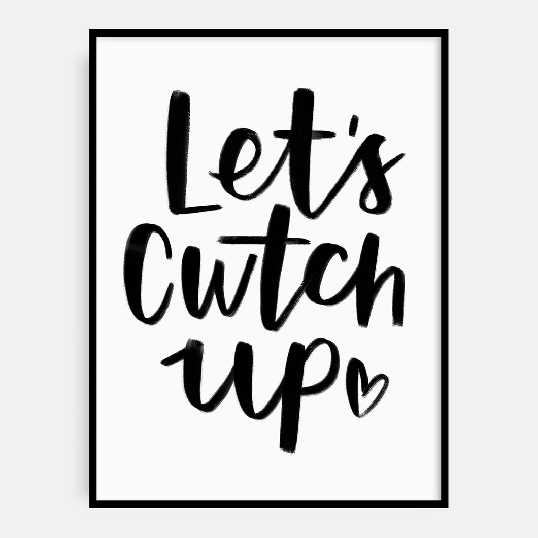Let's Cwtch Up Print