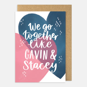 We Go Together Like Gavin and Stacey Card