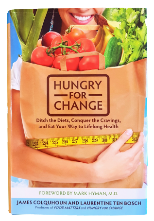 Hungry For Change- Eat Your Way To Lifelong Health