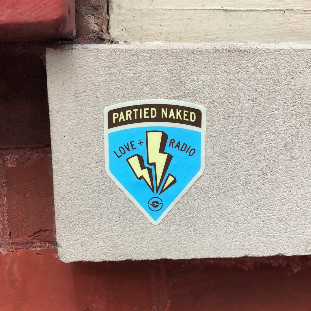 Love + Radio Partied Naked Sticker