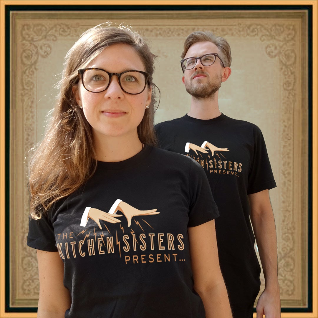 Kitchen Sisters Present Tee