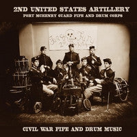 2nd United States Artillery-  Civil War Fife and Drum Music