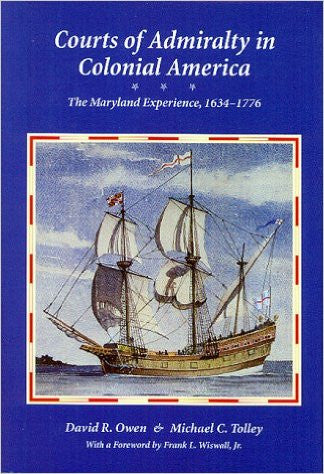Courts of Admirality in Colonial America: The Maryland Experience, 1634-1776