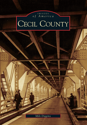 Images of America: Cecil County