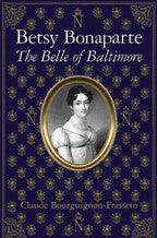 Betsy Bonaparte- The Belle of Baltimore