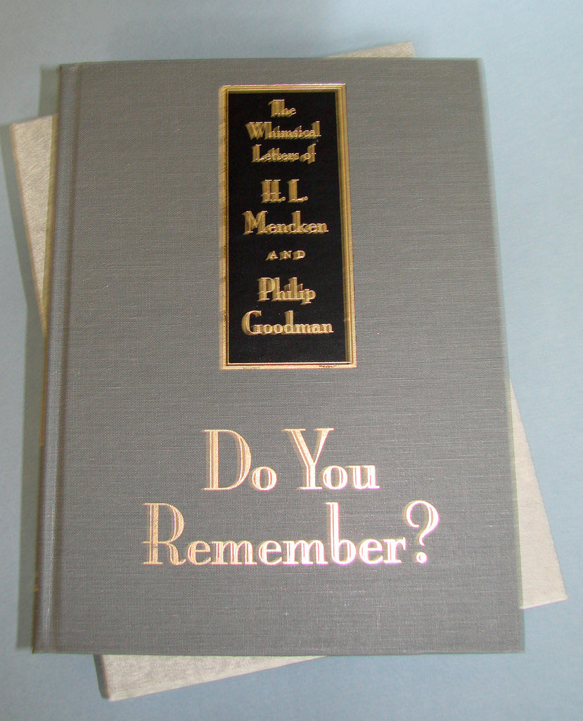 Do You Remember? The Whimsical Letters of H. L. Mencken and Philip Goodman (Deluxe Edition)