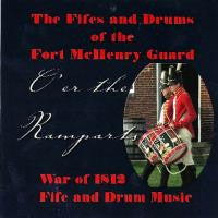 O'er The Ramparts- War of 1812 Fife and Drum Music