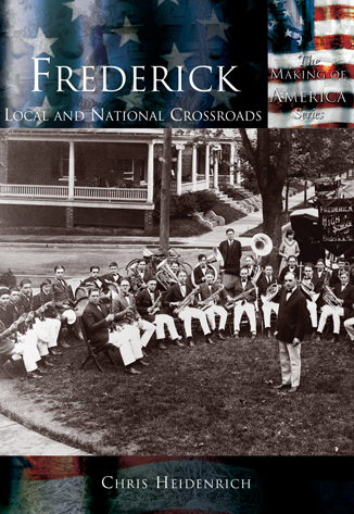Frederick: Local and National Crossroads