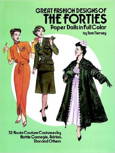 Great Fashions Designs of the Forties: Paper Dolls