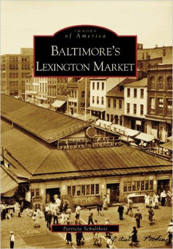 Images of America: Baltimore's Lexington Market