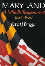 Maryland: A Middle Temperament 1634-1980