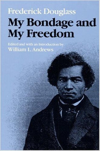 Frederick Douglass: My Bondage and My Freedom