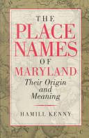 The Place Names of Maryland: Their Origin and Meaning