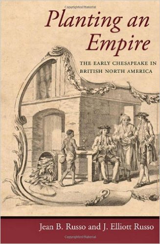 Planting an Empire: The Early Chesapeake in British North America