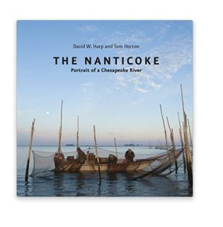The Nanticoke: Portrait of a Chesapeake River