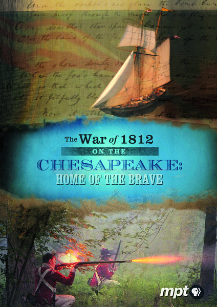 The War of 1812 on The Chesapeake - Home of the Brave