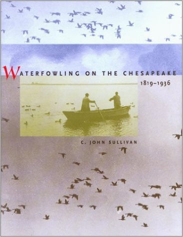 Waterfowling on the Chesapeake 1819-1936