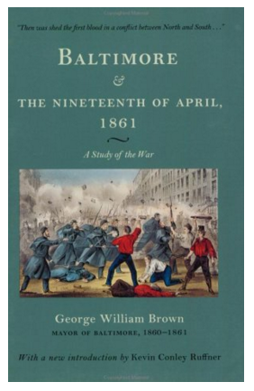 Baltimore & The Nineteenth of April 1861: A Study of the War