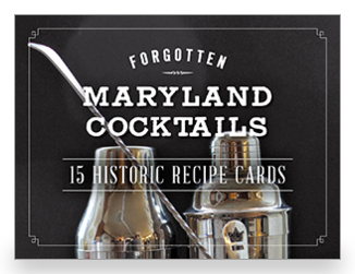 Forgotten Maryland Cocktails: 15 Historic Recipe Cards