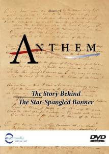 "Anthem - The Story Behind ""The Star Spangled Banner"""