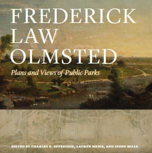 Frederick Law Olmsted: Plans and Views of Public Parks