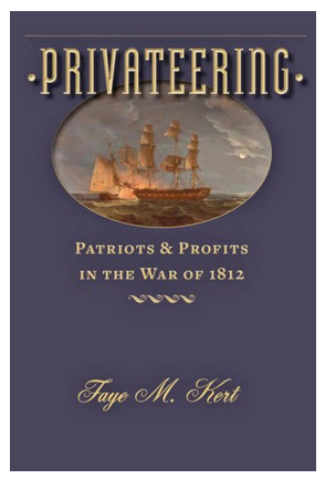 Privateering: Patriots and Profits in the War of 1812
