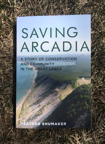 Saving Arcadia — A Story of Conservation and Community in the Great Lakes