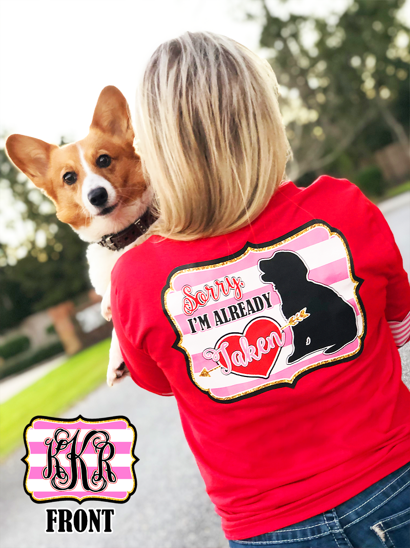 Sorry I'm Already Taken: Dog/ Red Monogram Tee