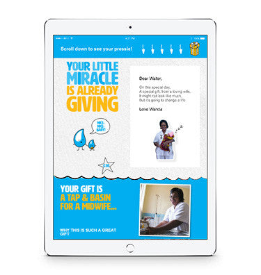 Give a life-changing new baby gift with a twist - this cute e-card that provides a tap & basin for a midwife! When caring for newborns, having clean hands is crucial. By giving this special gift, you'll be helping midwives in some of the world's poorest countries.